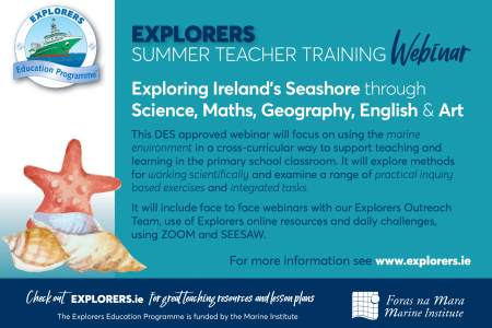 Exploring Ireland's Seashore through Science, Maths, Geography, English and Art the Explorers Education Programme Summer Teacher Training Course 2020
