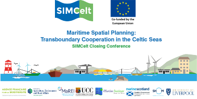 Maritime Spatial Planning: Transboundary Cooperation in the Celtic Seas: SIMCelt Closing Conference